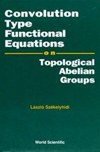 convolution-type-functional-equations-szekelyhidi